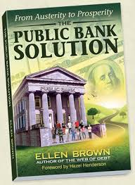 Ellen Brown's 'The Public Banking Solution'